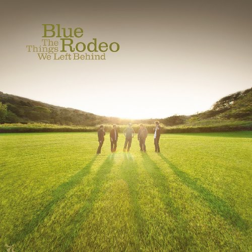 Blue Rodeo-The Things We Left Behind