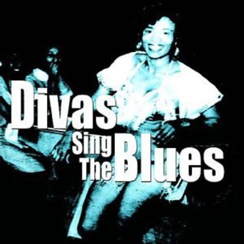 Divas Sing the Blues /  Various