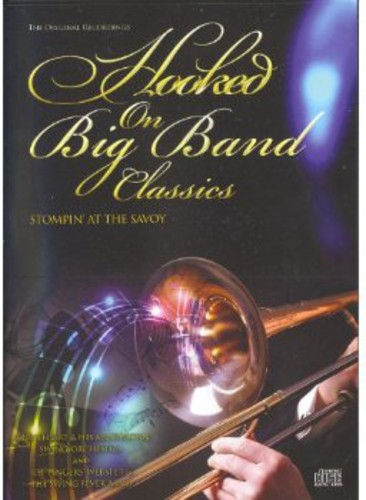 Hooked on Big Band Classics: Stompin at Savoy