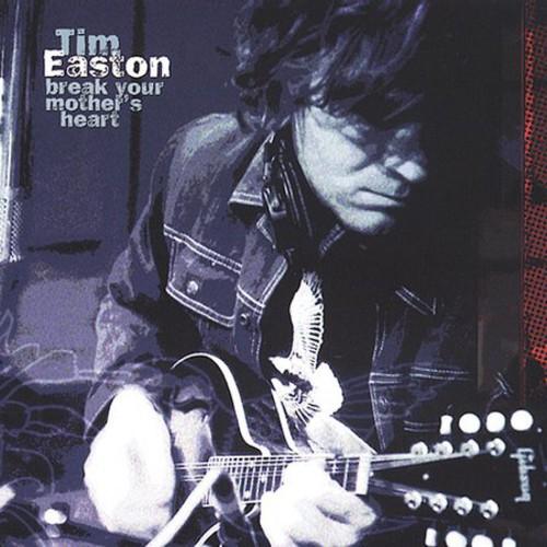 Tim Easton-Break Your Mother's Heart