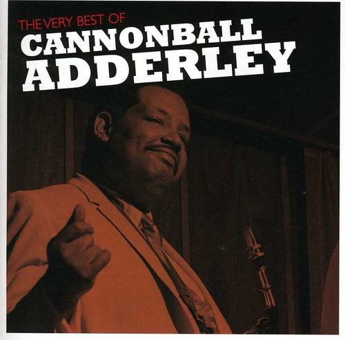 The Very Best Of Cannonball Adderley