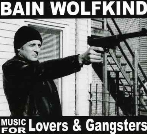 Bain Wolfkind-Music For Lovers and Gangsters