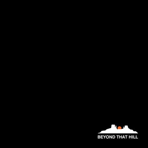 Beyond That Hill