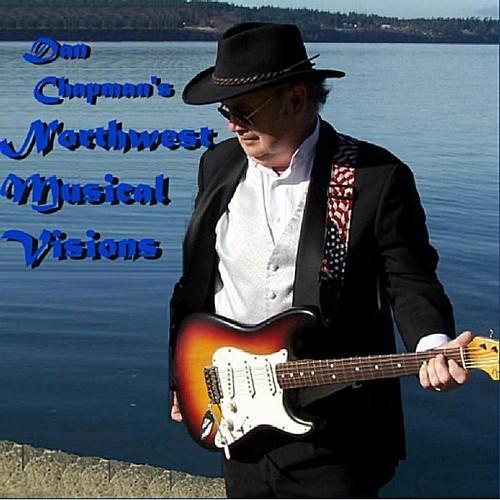 Dan Chapman's Northwest Musical Visions
