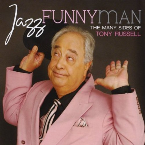 Jazz Funnyman-The Many Sides of Tony Russell