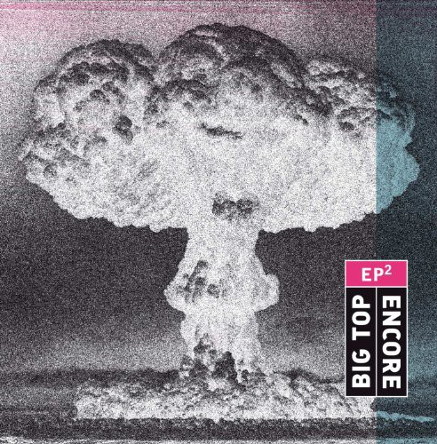 Big Top /  Encore [Import]