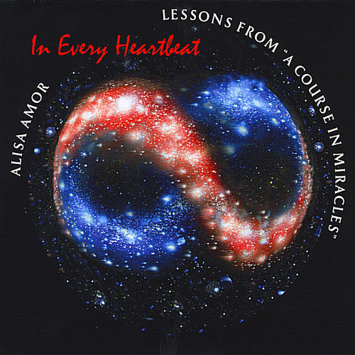 In Every Heartbeat Lessons from a Course in Miracl