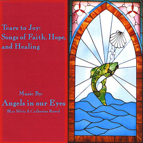Tears to Joy: Songs of Faith Hope & Healing