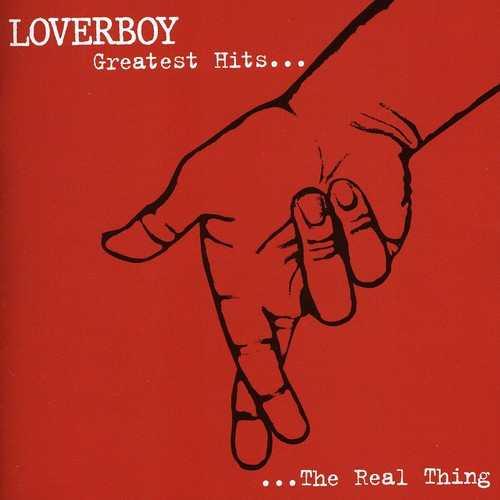 Loverboy-The Real Thing: Greatest Hits