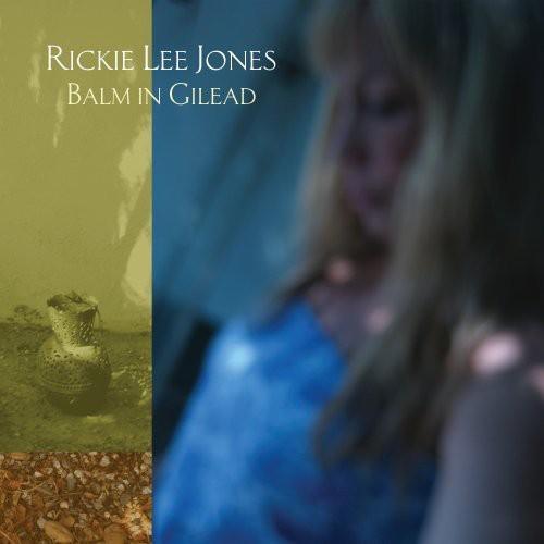 Rickie Lee Jones-Balm in Gilead