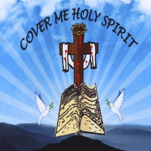 Cover Me Holy Spirit