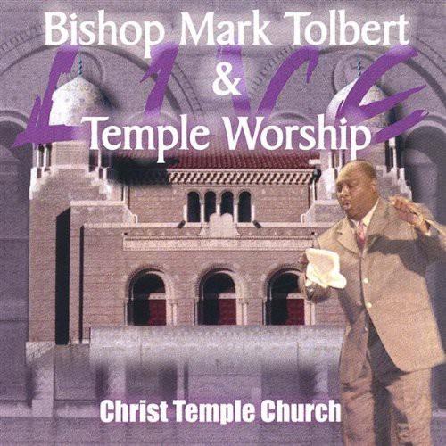 Bishop Mark Tolbert & Temple Worship