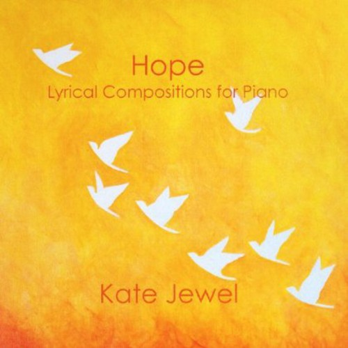 Hope: Lyrical Compositions for Piano