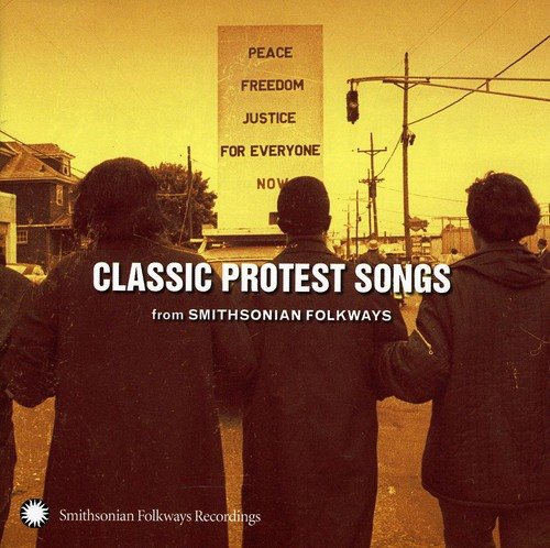 Classic Protest Songs: From Smithsonian Folkways