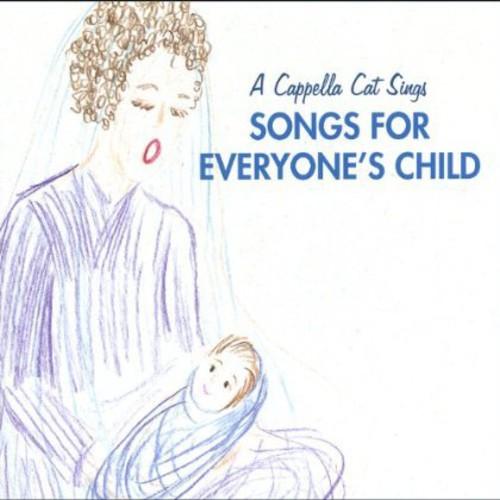 Cappella Cat : Cappella Cat Sings Songs for Everyones Child