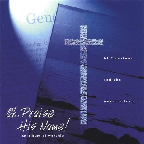 Oh Praise His Name! An Album of Worship
