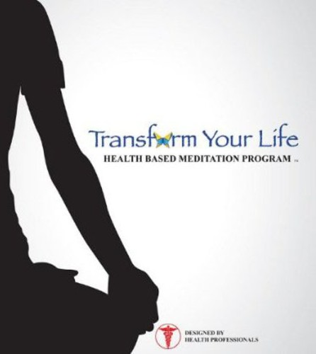 Transform Your Life- Health Based Meditation Progr