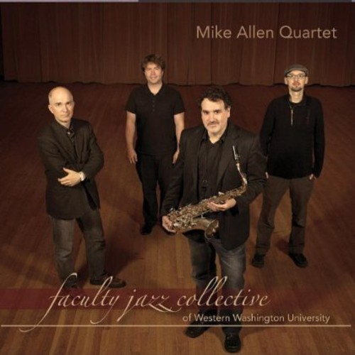 Mike Allen Quartet: Faculty Jazz Collective