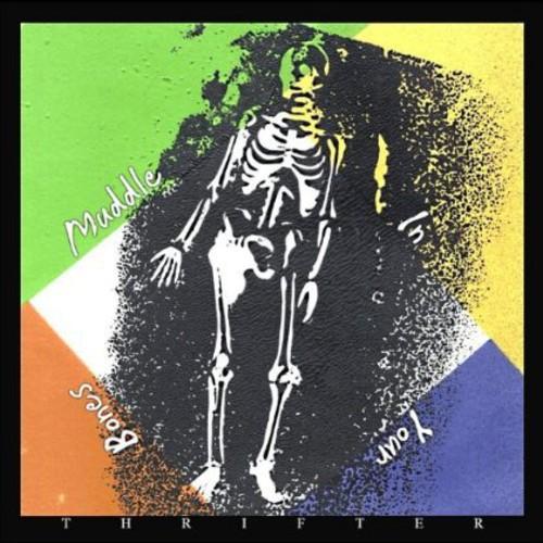 Muddle in Your Bones