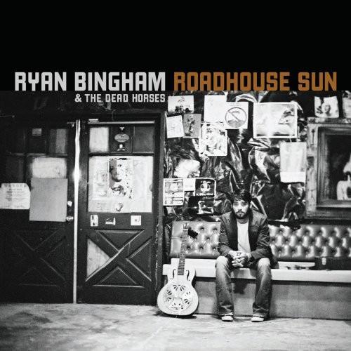 Ryan Bingham-Roadhouse Sun