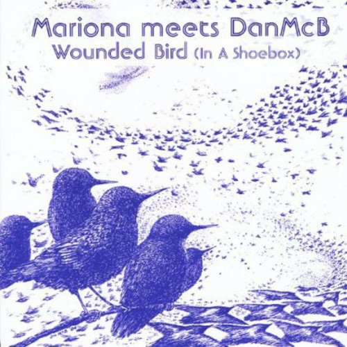 Wounded Bird (In a Shoebox) [Mariona Meets Danmcb]