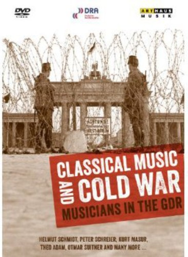Classical Music & Cold War: Musicians in GDR