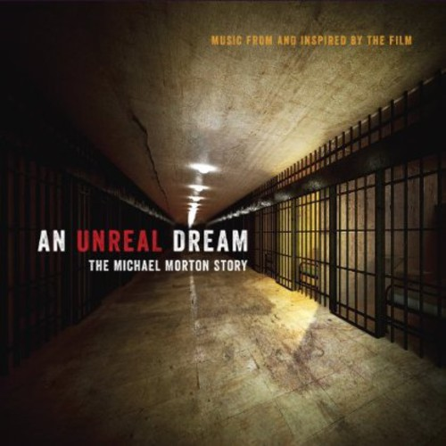 An Unreal Dream: Michael Morton Story (Original Soundtrack)