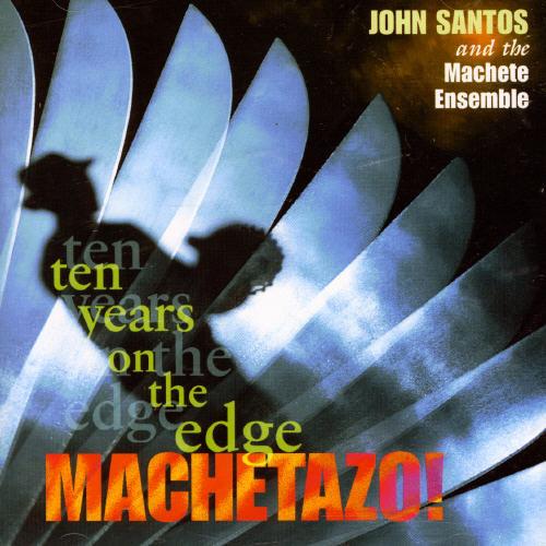 Machetazo: 10 Years on the Edge