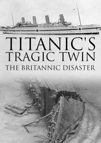 Titanic's Tragic Twin: Britannic Disaster