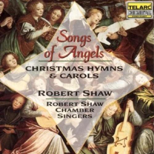 Robert Shaw-Songs of Angels: Christmas Hymns & Carols