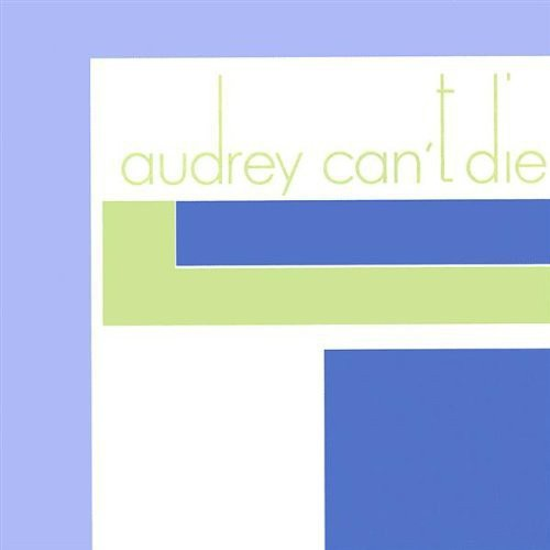 Audrey Cant Die