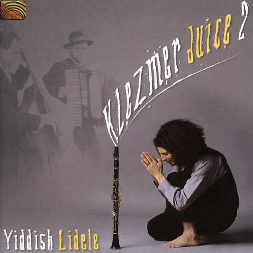 Klezmer Juice, Vol. 2: Yiddish Lidele