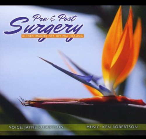 Pre & Post Surgery-Guided Imagery for Optimal Heal