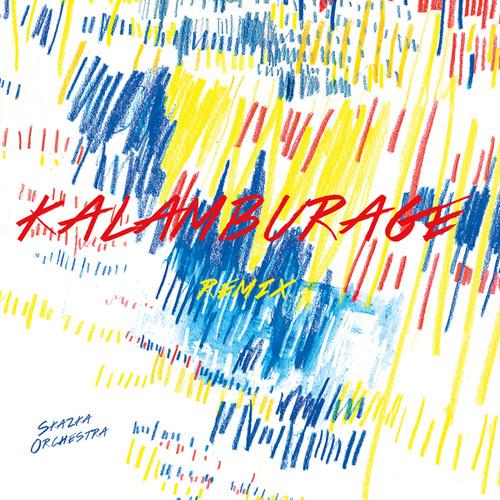 Kalamburage - Remixes