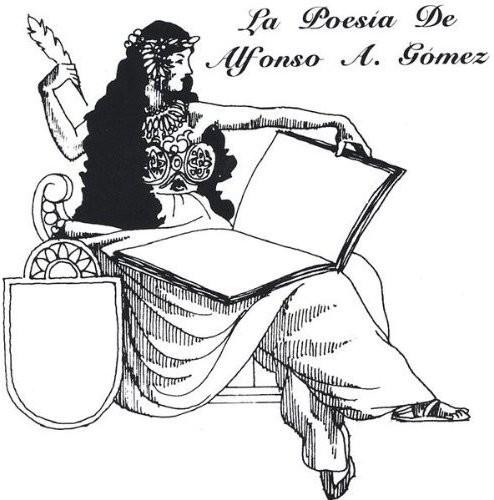 La Poesia de Alfonso a. Gomez
