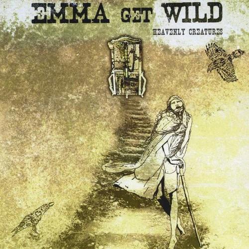 Emma Get Wild : Heavenly Creatures