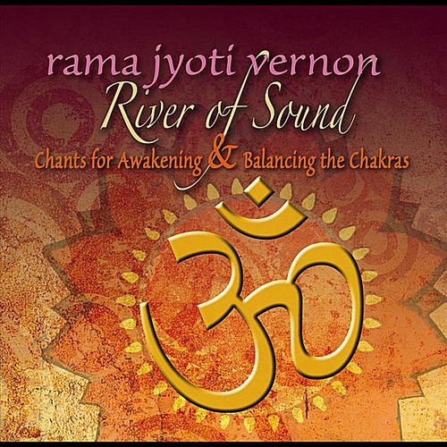 River of Sound: Chants for Awakening and Balancing