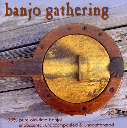 Banjo Gathering - 100% Pure Old Time Banjo