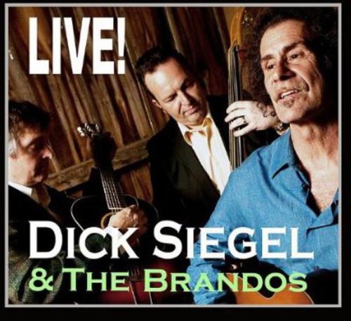 Dick Siegel & the Brandos Live!