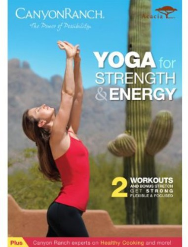Canyon Ranch: Yoga for Strength & Energy