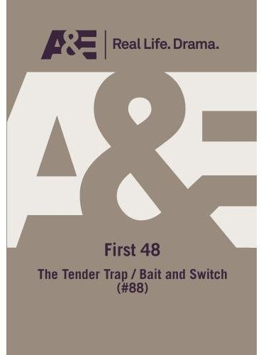 First 48: Tender Trap /  Bait and Switch