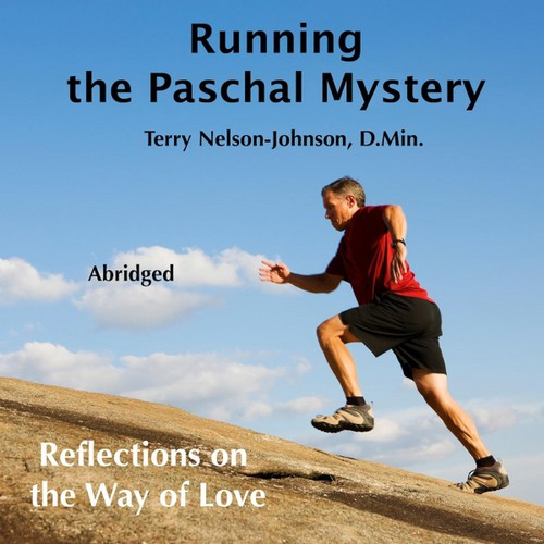 Running the Paschal Mystery (Abridged)