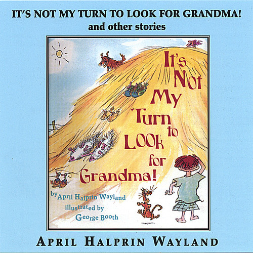 It's Not My Turn to Look for Grandma & Other Stori