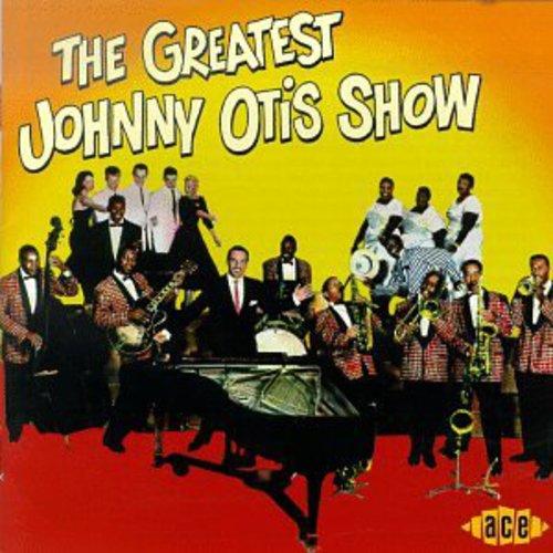 Greatest Johnny Otis Show [Import]