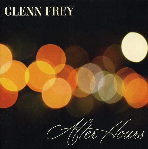 Glenn Frey-After Hours [Deluxe Edition]