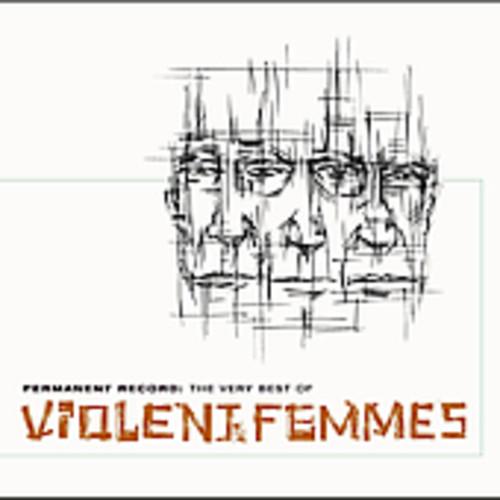 Violent Femmes-Permanent Record: The Very Best of Violent Femmes