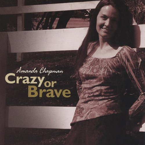 Crazy or Brave