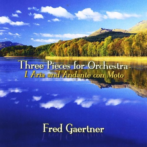 Three Pieces for Orchestra 1. Aria & Andante Con
