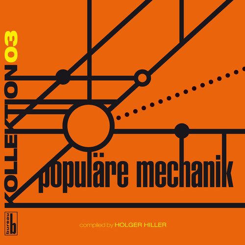 Kollektion 03: Populre Mechanik Compiled By Holge