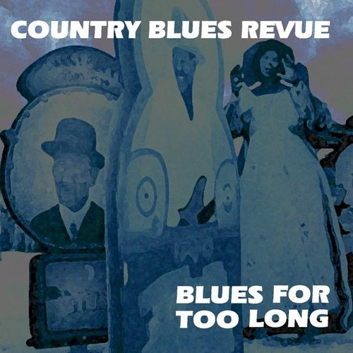 Blues for Too Long